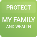 Protect my family and wealth.